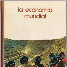 Libros de segunda mano: LA ECONOMIA MUNDIAL - 1973. Lote 49841757