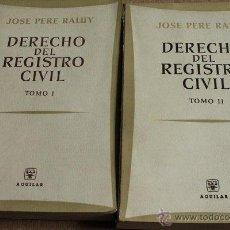 Libros de segunda mano: DERECHO DEL REGISTRO CIVIL. PERE RALUY (JOSÉ) MADRID, AGUILAR, 1963.. Lote 51931986