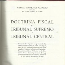 Libros de segunda mano: DOCTRINA FISCAL DEL TRIBUNAL SUPREMO Y TRIBUNAL CENTRAL. MANUEL RODRÍGUEZ NAVARRO. MADRID. 1959. Lote 49909397