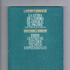 Libros de segunda mano: LA LETRA DE CAMBIO, EL CHEQUE, EL PAGARÉ ESINE 1994 CONTABILIDAD. Lote 49999110