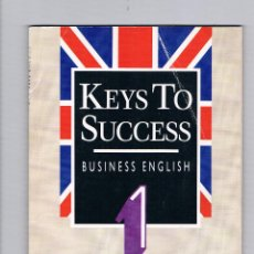 Libros de segunda mano: KEYS TO SUCCESS BUSINESS ENGLISH 1 EXPANSIÓN 1992 INGLÉS EMPRESARIAL. Lote 49999160