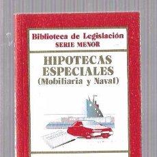 Libros de segunda mano: HIPOTECAS ESPECIALES (MOBILIARIA Y NAVAL). BIBLIOTECA LEGISLACIÓN Nº124. EDITORIAL CIVITAS. 1997. Lote 50008945