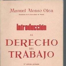 Libros de segunda mano: INTRODUCCIÓN AL DERECHO DEL TRABAJO, MANUEL ALONSO OLEA, EDITORIAL REVISTA DE DERECHO PRIVADO. Lote 50088074
