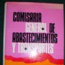 Libros de segunda mano: COMISARÍA GENERAL DE ABASTECIMIENTOS Y TRANSPORTES-ORGANIZACIÓN-FUNCIONES-ACTIVIDADES 1968. Lote 50113195