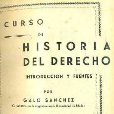 Libros de segunda mano: GALO SÁNCHEZ : HISTORIA DEL DERECHO (REUS, 1949). Lote 50137399