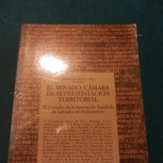 Libros de segunda mano: EL SENADO, CÁMARA DE REPRESENTACIÓN TERRITORIAL - III JORNADAS ASOCIACIÓN ESPAÑOLA LETRADOS.... Lote 50159568