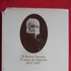 Libros de segunda mano: EL BANCO HERRERO. 75 AÑOS DE HISTORIA. 1912-1987. RAFAEL ANES ALVAREZ Y ALONSO DE OTAZU Y LLANA. TAP. Lote 50497988