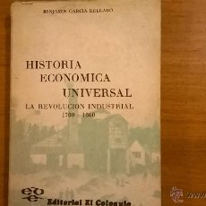 Libros de segunda mano: HISTORIA ECONOMICA UNIVERSAL - LA REVOLUCION INDUSTRIAL (1700-1860) - BENJAMÍN G. HOLGADO - 1976. Lote 50627899