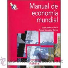 Libros de segunda mano: MANUAL DE ECONOMIA MUNDIAL MARIA MAESSO,RAQUEL GONZALEZ. Lote 54662013