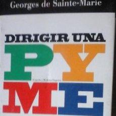 Libros de segunda mano: DIRIGIR UNA PYME, GEORGES DE SAINTE-MARIE. Lote 51004452