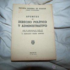Libros de segunda mano: APUNTES DE DERECHO POLITICO Y ADMINISTRATIVO 1943 ESCUELA GENERAL DE POLICIA. Lote 51065099