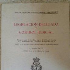 Libros de segunda mano: LEGISLACIÓN DELEGADA Y CONTROL JUDICIAL - EDUARDO GARCÍA DE ENTERRÍA Y MARTÍNEZ-CARANDE - 1970. Lote 51081520