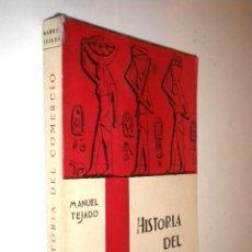 Libros de segunda mano: HISTORIA DEL COMERCIO / MANUEL TEJADO. Lote 51127354
