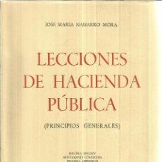 Libros de segunda mano: LECCIONES DE HACIENDA PÚBLICA. JOSÉ MARÍA NAHARRO MORA. 3ª EDICIÓN. MADRID. 1958. Lote 51219625