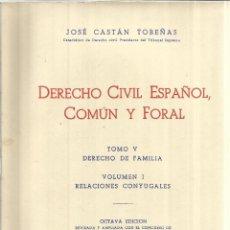 Libros de segunda mano: DERECHO CIVIL ESPAÑOL, COMÚN Y FORAL. JOSÉ CASTÁN TOBEÑAS. ED. REUS. MADRID. 1961. TOMO V. Lote 152968112
