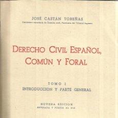Libros de segunda mano: DERECHO CIVIL ESPAÑOL, COMÚN Y FORAL. JOSÉ CASTÁN TOBEÑAS. ED. REUS. MADRID. 1955. TOMO I. Lote 51241232