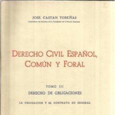Libros de segunda mano: DERECHO CIVIL ESPAÑOL, COMÚN Y FORAL. JOSÉ CASTÁN TOBEÑAS. ED. REUS. MADRID. 1958. TOMO III. Lote 152968522