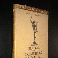Libros de segunda mano: HISTORIA DEL COMERCIO MUNDIAL, BARCELONA, 1938 / M. G. SCHMIDT . Lote 51243994