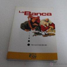 Libros de segunda mano: LA BANCA - TODO LO QUE EL CLIENTE DEBE SABER. GUIAS PRACTICAS OCU EDICIONES. Lote 51319247