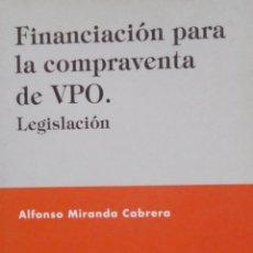 Libros de segunda mano: FINANCIACIÓN PARA LA COMPRAVENTA DE VPO. LEGISLACIÓN.. Lote 51384983