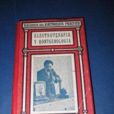 Libros de segunda mano: BIBLIOTECA DEL ELECTRICISTA PRÁCTICO Nº 30 * ELETROTERAPIA Y RÖNTGENOLOGIA * DE CALPE - AÑO 1910-20S. Lote 51419885