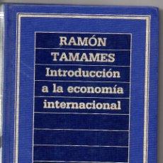 Libros de segunda mano: INTRODUCCION A LA ECONOMIA INTERNACIONAL. RAMON TAMAMES.. Lote 51663882
