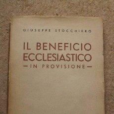 Libros de segunda mano: IL BENEFICIO ECCLESIASTICO. VOLUME SECONDO. IN PROVISIONE. STOCCHIERO (GIUSEPPE). Lote 51664789
