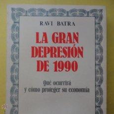 Libri di seconda mano: LA GRAN DEPRESIÓN DE 1990. BATRA (SUBRAYADO). Lote 235231495