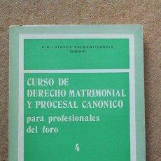 Libros de segunda mano: CURSO DE DERECHO MATRIMONIAL Y PROCESAL CANÓNICO PARA PROFESIONALES DEL FORO. IV.. Lote 51764942