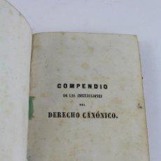 Libros de segunda mano: L- 686. COMPENDIO DE LAS INSTITUCIONES DEL DERECHO CANONICO. 1ª PARTE. D. CALAVARIO.. Lote 52168337