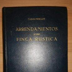 Libros de segunda mano: LOS ARRENDAMIENTOS SOBRE FINCA RÚSTICA - FERNANDO CASAS-MERCADE. PRIMERA EDICIÓN. Lote 52398677