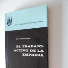 Libros de segunda mano: EL TRABAJO: ACTIVO DE LA EMPRESA - JOSÉ OCÁRIZ BRAÑA, 1972. Lote 52413979