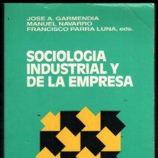 Libros de segunda mano: SOCIOLOGIA INDUSTRIAL Y DE LA EMPRESA - JOSE A.GARMENDIA Y OTROS *. Lote 52478525