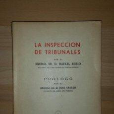 Libros de segunda mano - LA INSPECCION DE TRIBUNALES. RAFAEL RUBIO. Firmado por el autor. - 52619417