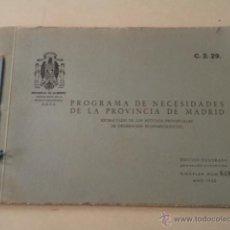 Libros de segunda mano: PROGRAMA DE NECESIDADES DE LA PROVINCIA DE MADRID - AÑO 1950. Lote 52652552