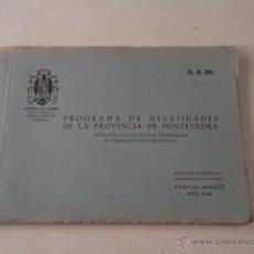 Libros de segunda mano: PROGRAMA DE NECESIDADES DE LA PROVINCIA DE PONTEVEDRA - AÑO 1950. Lote 52652566