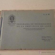 Libros de segunda mano: PROGRAMA DE NECESIDADES DE LA PROVINCIA DE LEÓN - AÑO 1950. Lote 52652580