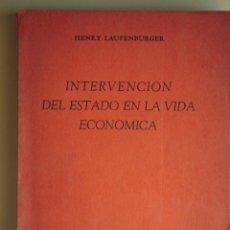 Libros de segunda mano: INTERVENCION DEL ESTADO EN LA VIDA ECONOMICA - HENRY LAUFENBERGER - 1945. Lote 52720205