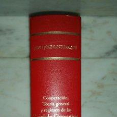 Libros de segunda mano: COOPERACIÓN. TEORÍA GENERAL Y RÉGIMEN DE LAS SOCIEDADES COOPERATIVAS. EL NUEVO DERECHO COOPERATIVO. Lote 52912016