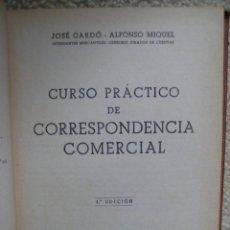 Libros de segunda mano - CURSO PRÁCTICO DE CORRESPONDENCIA COMERCIAL. JOSÉ GARDÓ. ALFONSO MIQUEL - 52963255