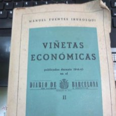 Libros de segunda mano: VINETAS ECONÓMICAS DIARIO DE BARCELONA 2 MANUEL FUENTES IRUROZQUI AÑO 1946. Lote 53000131