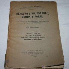 Libros de segunda mano: DERECHO CIVIL ESPAÑOL COMUN Y FORAL TOMO CUARTO, JOSE CASTAN TOBEÑAS, EDITORIAL REUS 1944. Lote 53262065