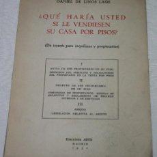Libros de segunda mano: ¿ QUE HARIA USTED SI LE VENDIESEN SU CASA POR PISOS ? DANIEL DE LINOS LAGE, EDICIONES ARES 1952. Lote 53262146