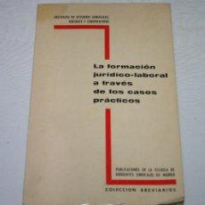 Libros de segunda mano: LA FORMACION JURIDICO LABORAL A TRAVES DE LOS CASOS PRACTICOS, ESTUDIOS SINDICALES SOCIALES 1969. Lote 53293151