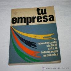 Libros de segunda mano: TU EMPRESA, ORGANIZACION SINDICAL CONSEJO NACIONAL DE TRABAJADORES 1974, LIBRO ESCASO. Lote 53293720