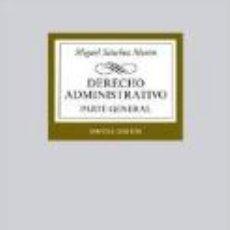 Libri di seconda mano: DERECHO ADMINISTRATIVO PARTE GENERAL MIGUEL SÁNCHEZ MORÓN NOVENA EDICION 2013. Lote 53347342