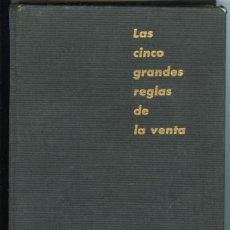 Libros de segunda mano: PERCY H. WHITING: LAS CINCO GRANDES REGLAS DE LA VENTA. TRADUCCIÓN: RAFAEL ESTARTÚS. CON DEDICATORIA. Lote 184060711