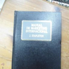 Libros de segunda mano: LIBRO MANUAL DE MARKETING INTERNACIONAL J. STAPLETON ED. DESTINO L-11003. Lote 53461541