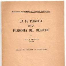 Libros de segunda mano: LA FÉ PÚBLICA EN LA FILOSOFÍA DEL DERECHO.1946 BARCELONA.DEDICADO A MANUEL LAHOZ VALLE.. Lote 53481206