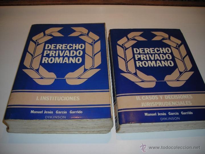 DERECHO PRIVADO ROMANO (TOMO I- INSTITUCIONES. TOMO II-CASOS Y DECISIONES JURISPRUDENCIALES). (Libros de Segunda Mano - Ciencias, Manuales y Oficios - Derecho, Economía y Comercio)